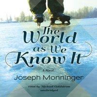 World as We Know It - Joseph Monninger - audiobook