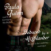 Seduced by a Highlander - Paula Quinn - audiobook