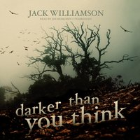Darker Than You Think - Jack Williamson - audiobook