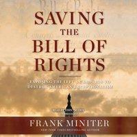 Saving the Bill of Rights - Frank Miniter - audiobook