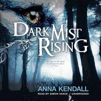 Dark Mist Rising - Anna Kendall - audiobook