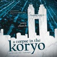 Corpse in the Koryo - James Church - audiobook