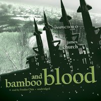 Bamboo and Blood - James Church - audiobook