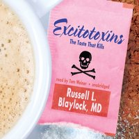 Excitotoxins - MD Russell L. Blaylock - audiobook