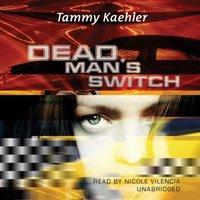 Dead Man's Switch - Tammy Kaehler - audiobook