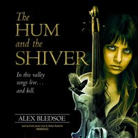 Hum and the Shiver - Alex Bledsoe - audiobook