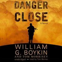 Danger Close - William G. Boykin - audiobook