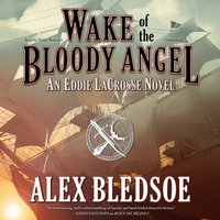 Wake of the Bloody Angel - Alex Bledsoe - audiobook