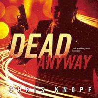 Dead Anyway - Chris Knopf - audiobook