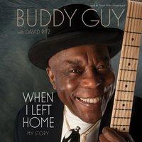 When I Left Home - Buddy Guy - audiobook