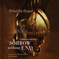 Sorrow without End - Priscilla Royal - audiobook