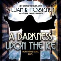 Darkness upon the Ice - William R. Forstchen - audiobook