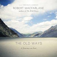 Old Ways - Robert Macfarlane - audiobook