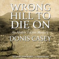 Wrong Hill to Die On - Donis Casey - audiobook