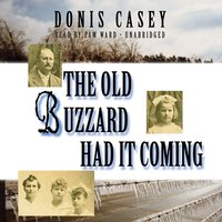 Old Buzzard Had It Coming - Donis Casey - audiobook