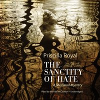 Sanctity of Hate - Priscilla Royal - audiobook