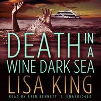 Death in a Wine Dark Sea - Lisa King - audiobook