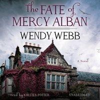 Fate of Mercy Alban - Wendy Webb - audiobook