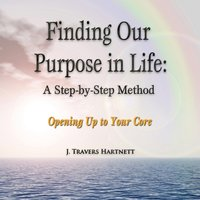Finding Our Purpose in Life: A Step-by-Step Method - Opracowanie zbiorowe - audiobook