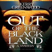 Out of the Black Land - Kerry Greenwood - audiobook