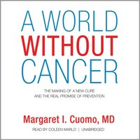 World without Cancer - MD Margaret I. Cuomo - audiobook