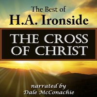 Cross of Christ - H. A. Ironside - audiobook