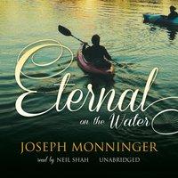 Eternal on the Water - Joseph Monninger - audiobook