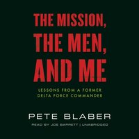 Mission, the Men, and Me - Pete Blaber - audiobook