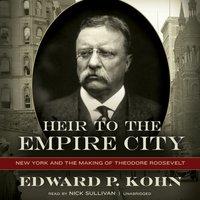 Heir to the Empire City - Edward P. Kohn - audiobook