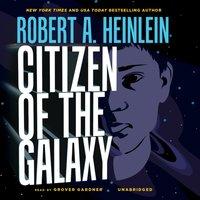 Citizen of the Galaxy - Robert A. Heinlein - audiobook