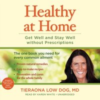 Healthy at Home - MD Tieraona Low Dog - audiobook
