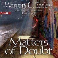 Matters of Doubt - Warren C. Easley - audiobook