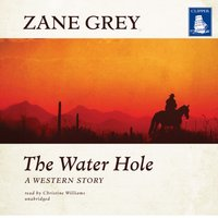 Water Hole - Zane Grey - audiobook