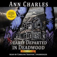 Nearly Departed in Deadwood - Ann Charles - audiobook