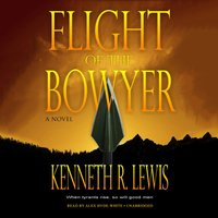 Flight of the Bowyer - Kenneth R. Lewis - audiobook