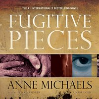 Fugitive Pieces - Anne Michaels - audiobook
