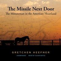 Missile Next Door - Gretchen Heefner - audiobook
