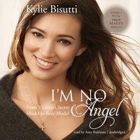 I'm No Angel - Kylie Bisutti - audiobook
