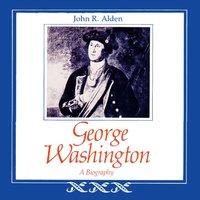 George Washington - John R. Alden - audiobook