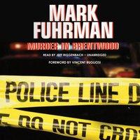 Murder in Brentwood - Mark Fuhrman - audiobook