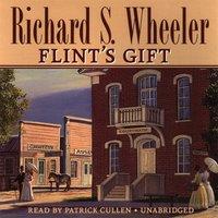Flint's Gift - Richard S. Wheeler - audiobook