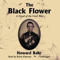 Black Flower - Howard Bahr - audiobook