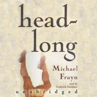 Headlong - Michael Frayn - audiobook