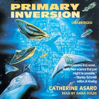 Primary Inversion - Catherine Asaro - audiobook