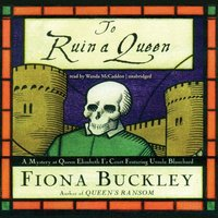 To Ruin a Queen - Fiona Buckley - audiobook