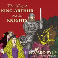 Story of King Arthur and His Knights - Howard Pyle - audiobook