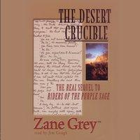 Desert Crucible - Zane Grey - audiobook