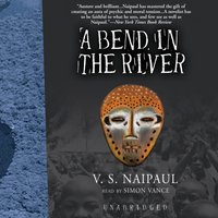 Bend in the River - V. S. Naipaul - audiobook