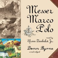 Messer Marco Polo - Donn Byrne - audiobook
