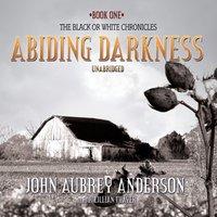 Abiding Darkness - John Aubrey Anderson - audiobook